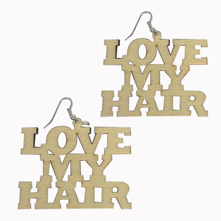 "The earrings say ""Love my hair"". If you love your hair, then you need to get your life and get these natural hair earrings! They come in a light wood color. Natural hair earrings 