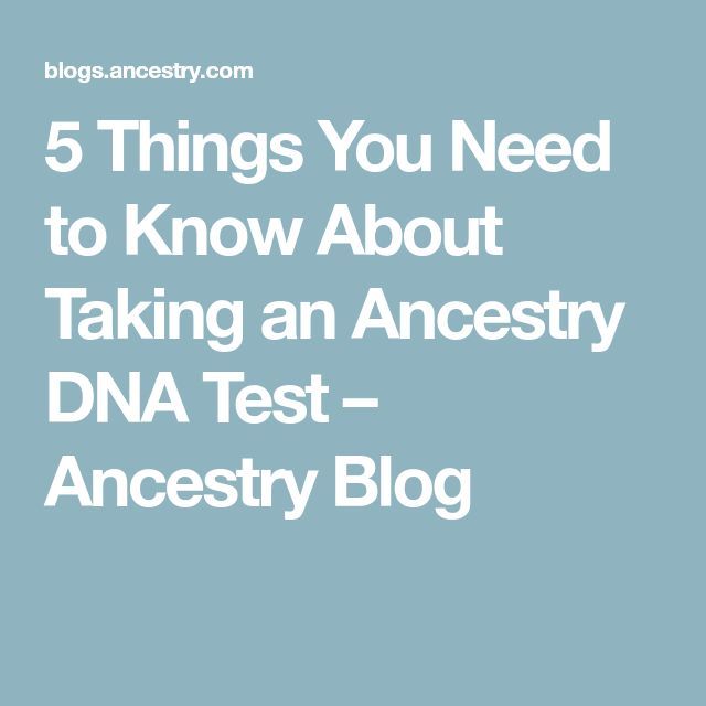 5 Things You Need to Know About Taking an Ancestry DNA Test – Ancestry Blog
