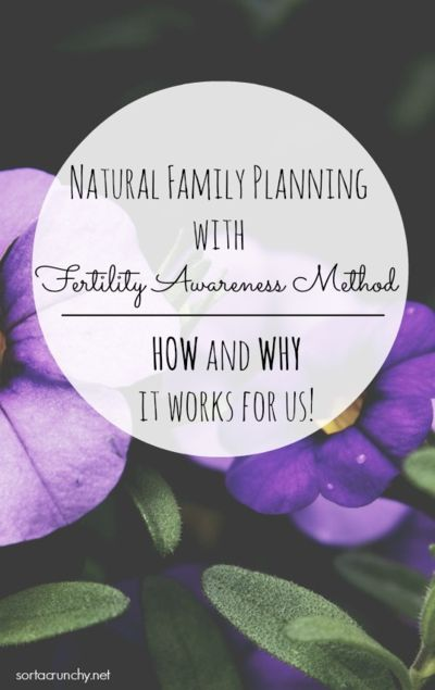 How and why natural family planning works for us using fertility awareness method