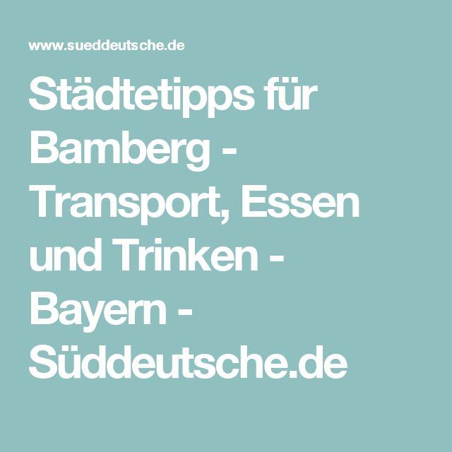 Städtetipps für Bamberg - Transport, Essen und Trinken - Bayern - Süddeutsche.de