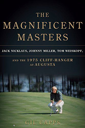The Magnificent Masters: Jack Nicklaus, Johnny Miller, Tom Weiskopf, and the 1975 Cliffhanger at Augusta:   divLong before any of the players actually hit a golf ball, the 1975 Masters Tournament was destined for the record books when Lee Elder became the first African-American ever invited to the exclusive Augusta club's tourney. He was among the veritable Hall of Fame-list of competitors that week: Arnold Palmer, Tom Watson, Gary Player, Lee Trevino, Hale Irwin, Billy Casper, and Sam...