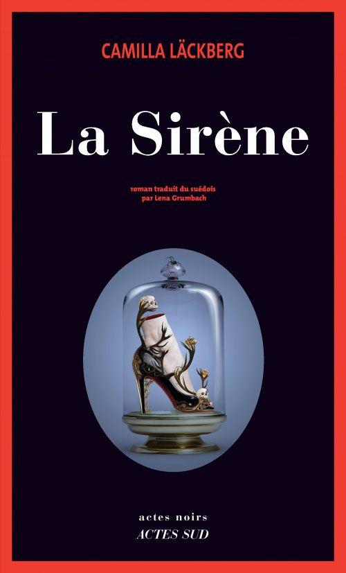 youhou le dernier Lackberg !!!!  La Sirène | Actes Sud