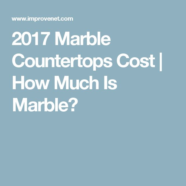 2017 Marble Countertops Cost | How Much Is Marble?