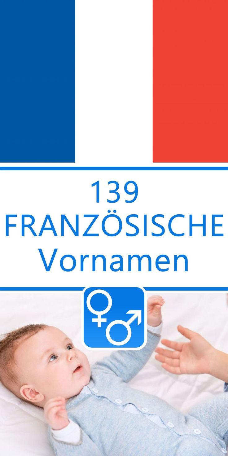 139 französische Vornamen für Jungen und Mädchen    Hier findest du 139 handverlesene französische Vornamen für Jungen und Mädchen. Suchst du einen Babynamen mit einer anderen Herkunft, so schau doch einmal hier!Eine alphabetisch sortiere Liste mit allen 2974 Vornamen findest du hier....