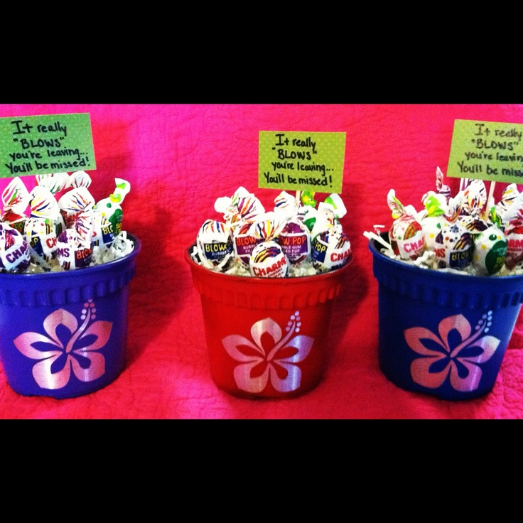 """Sweet """"good-bye"""" gift! Cheap plastic flower pot, spray paint, & sticker. Add some blow pops & a cute card - """"It really BLOWS you're leaving. You'll be missed!"""" =)"""