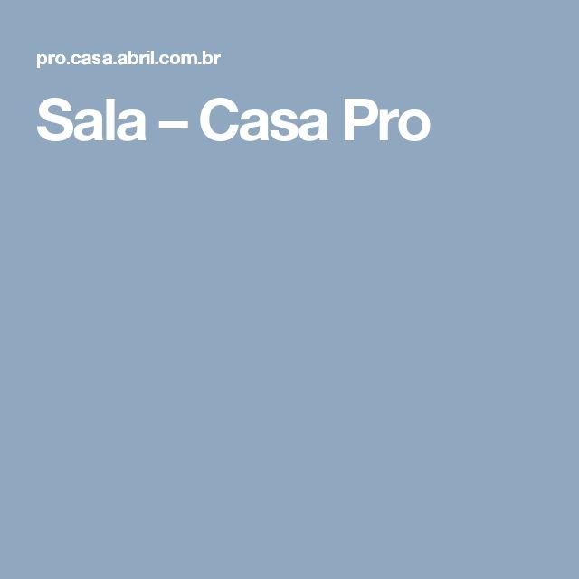 Sala – Casa Pro