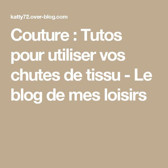 Couture : Tutos pour utiliser vos chutes de tissu  - Le blog de mes loisirs