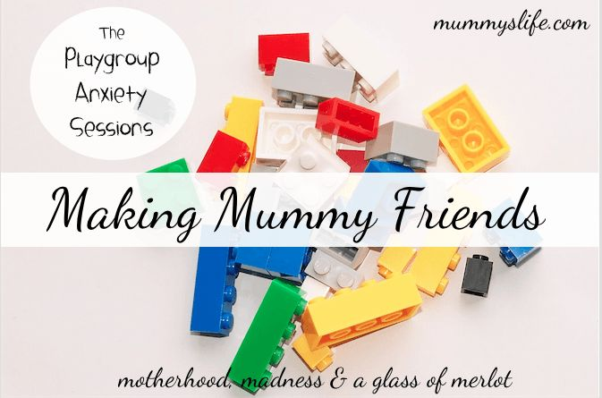 The Playgroup Anxiety Sessions : Making Mummy Friends
