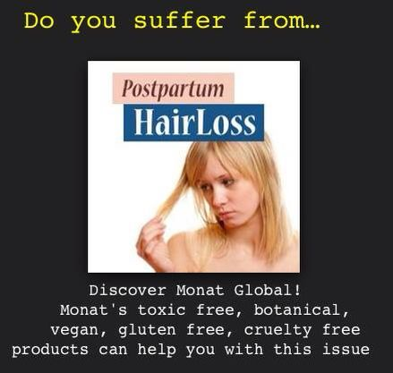 If you suffer from post partum  hair loss or thinning you should check out Monat.  Out botanical toxic free, vegan, gluten free, cruelty products will help you regrow your hair.  Message me or email sarahfisherdurst@gmail.com or visit http://mylife.mymonat.com