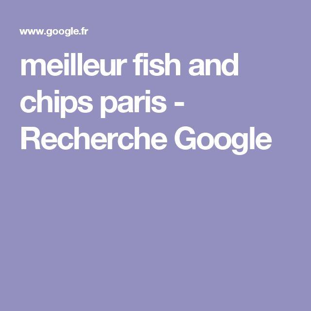 meilleur fish and chips paris - Recherche Google