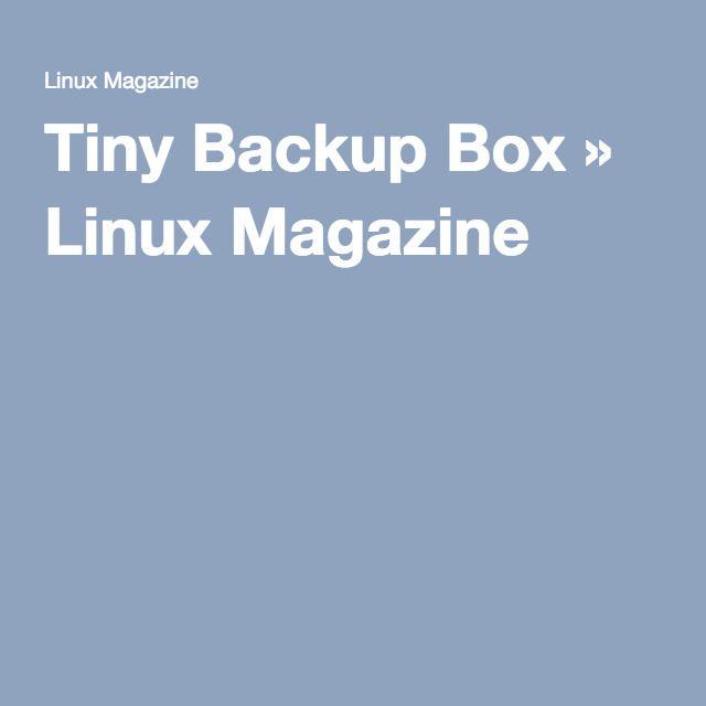 Tiny Backup Box » Linux Magazine