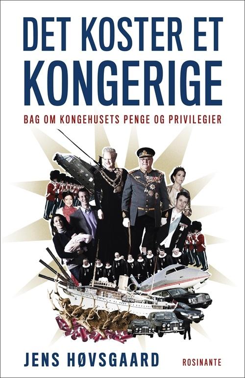 Det koster et kongerige  - Bag om kongehusets penge og privilegier | Arnold Busck