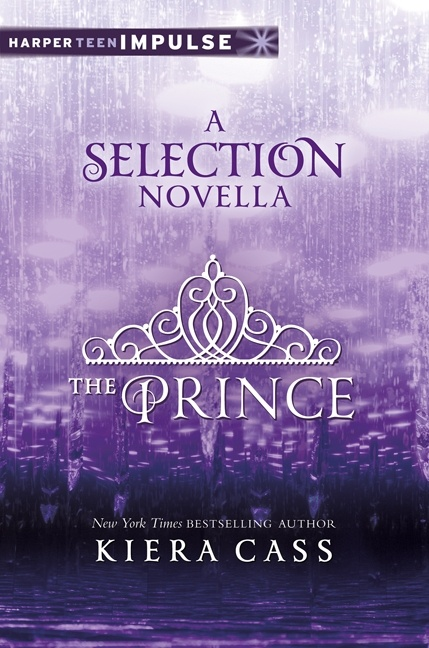 The Prince by Kiera Cass Before thirty-five girls were chosen to compete in the Selection... Before Aspen broke America's heart... There was another girl in Prince Maxon's life.... Don't miss this thrilling 128-page novella set in the world of the New York Times bestselling novel The Selection! Book 1