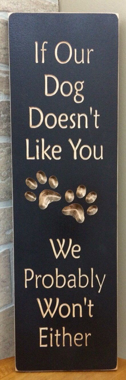 If Our Dog Doesn't Like You We Probably Won't Either Engraved Sign **!!FREE SHIPPING**!! by ChristysCoop on Etsy https://www.etsy.com/listing/251921218/if-our-dog-doesnt-like-you-we-probably