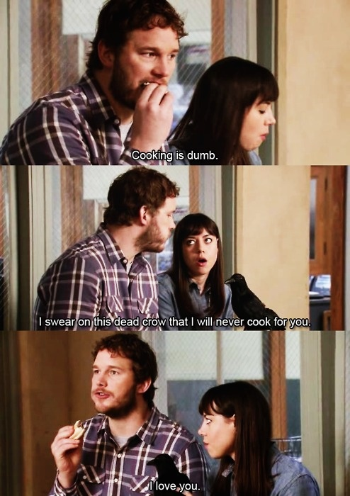 I swear on this dead crow I will never cook for you. April and Andy. Parks and Rec