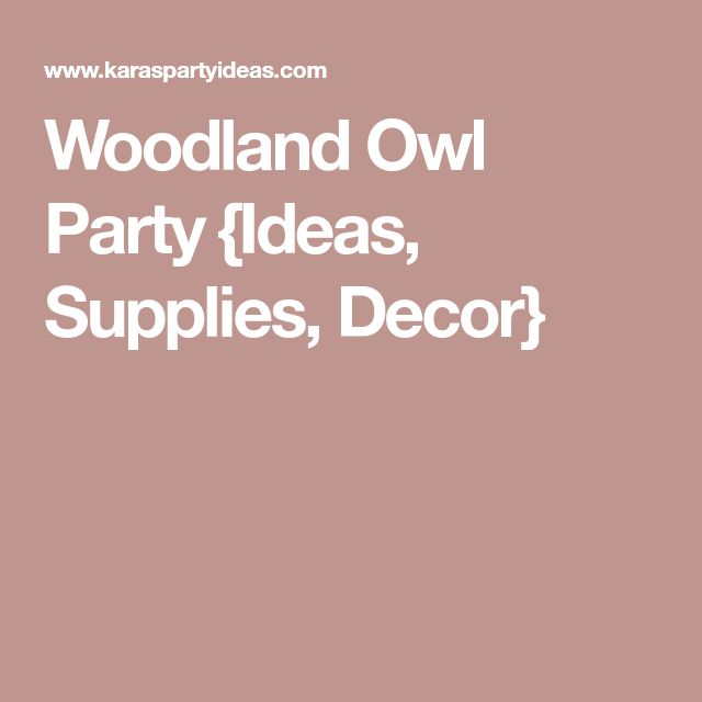 Woodland Owl Party {Ideas, Supplies, Decor}