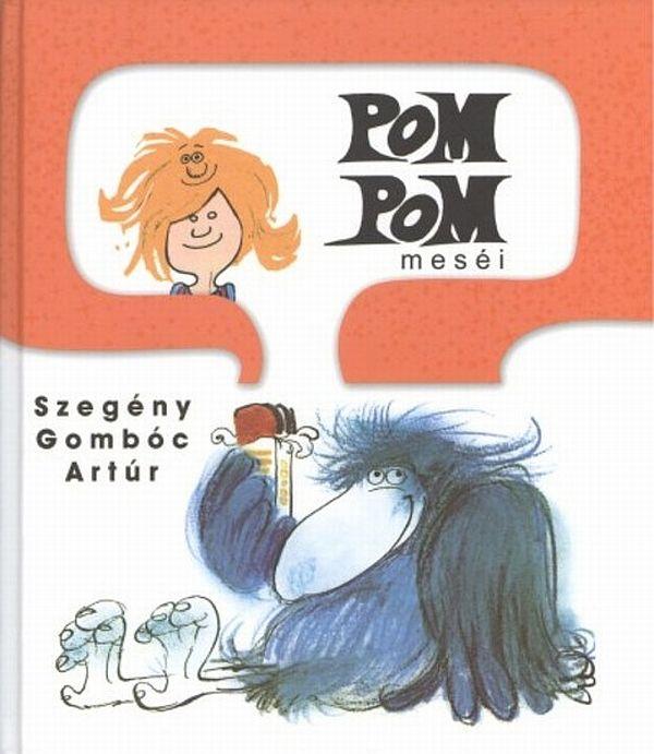 Pom Pom Mesei  -Szegeny Gombóc Artúr