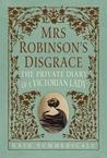 """In 1858, the lusty, adulterous contents of Mrs. Isabella Robinson's diary were read in court at one of England's first and most scandalous divorce trials. This narrative nonfiction work recounts the inner life of the repressed Robinson, the ensuing legal battle with her husband, and the changing face of Victorian marriage. Lolly calls it """"an edifying look at the Victorian mind and thinking processes that not only created Isabella and Henry, but trapped them as well."""""""