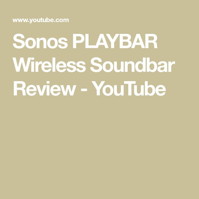 Sonos PLAYBAR Wireless Soundbar Review - YouTube