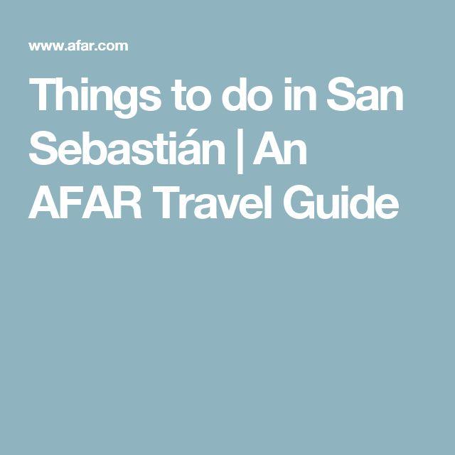 Things to do in San Sebastián   An AFAR Travel Guide