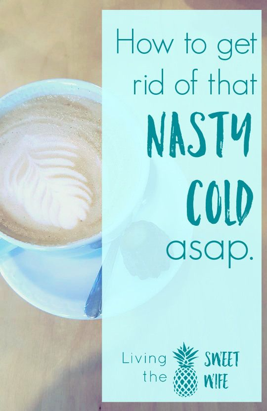 I guess I'm lucky that this doesn't happen to me all the often. I probably come down with a cold about twice a year. But when I do, I want it gone, ASAP. Because, as lots of mamas know, we don't get to take a day off. We must power through. Here are some tips to get the cold gone asap so you can be at your best, sooner!