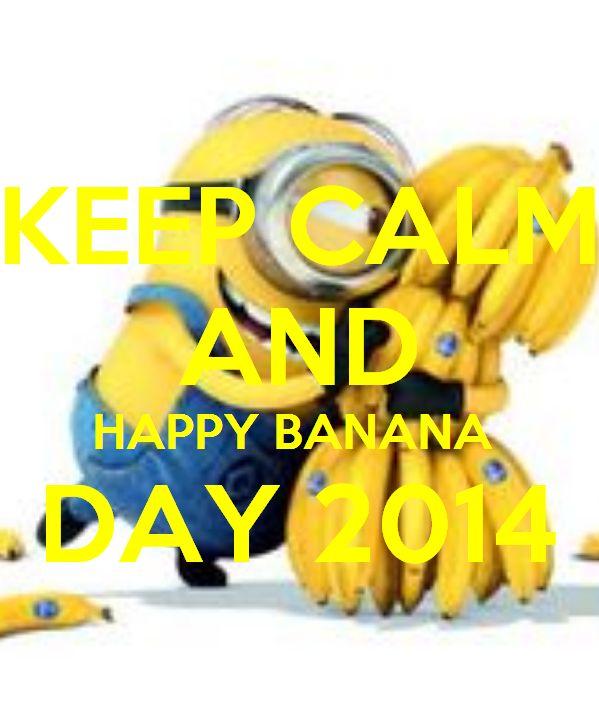 Superb Keep Calm And Happy Banana Day 2014 Banana Day Friday 14/3/14