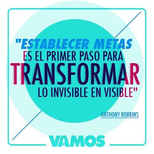 Establecer metas es el primer paso para transformar lo invisible en visible...