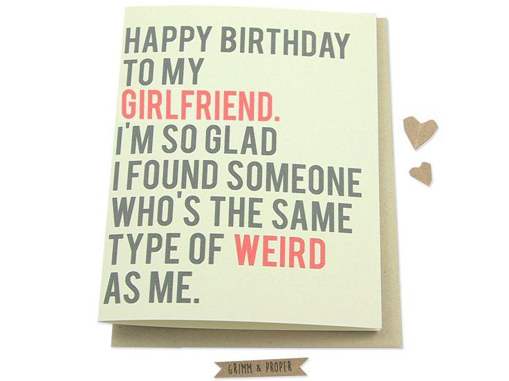 Funny Girlfriend Birthday Card Girlfriend's Birthday Weird Relationship Love Happy Birthday Humor (4.50 USD) by GrimmAndProper