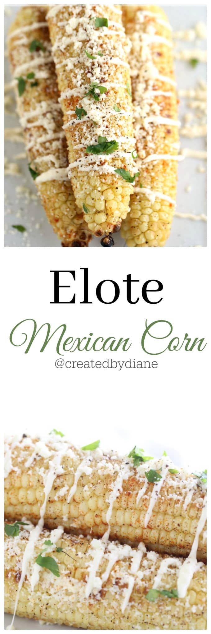 Elote Mexican Corn recipe make it on the grill or in the oven @createdbydiane @createdbydiane