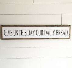 give us this day our daily bread | Lord's Prayer | scripture | bible verse | custom wood sign by GracedHouse on Etsy https://www.etsy.com/listing/465808990/give-us-this-day-our-daily-bread-lords