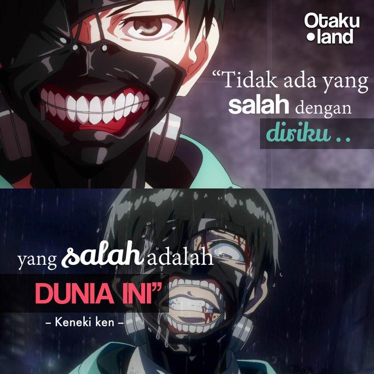 """quotes kankei : """"Tidak ada yang salah denganku.. yang salah adalah dunia ini"""" anime : tokyo ghoul"""