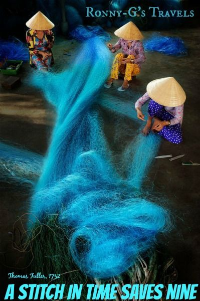 """""""A stitch in time saves nine"""" ~ Thomas Fuller (1732) ~   Photo: Ly Hoang Long ~ Ronny-G's Travels"""