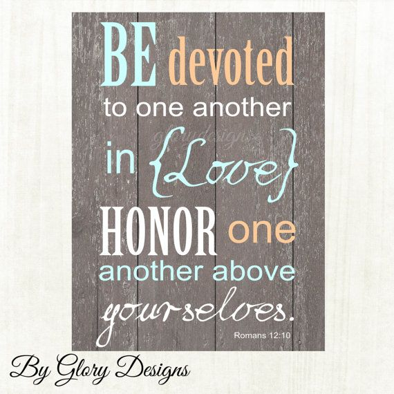 Scripture Art, typography, Be Devoted to one another in love, Romans 12:10 Digital Printable File 300 dpi