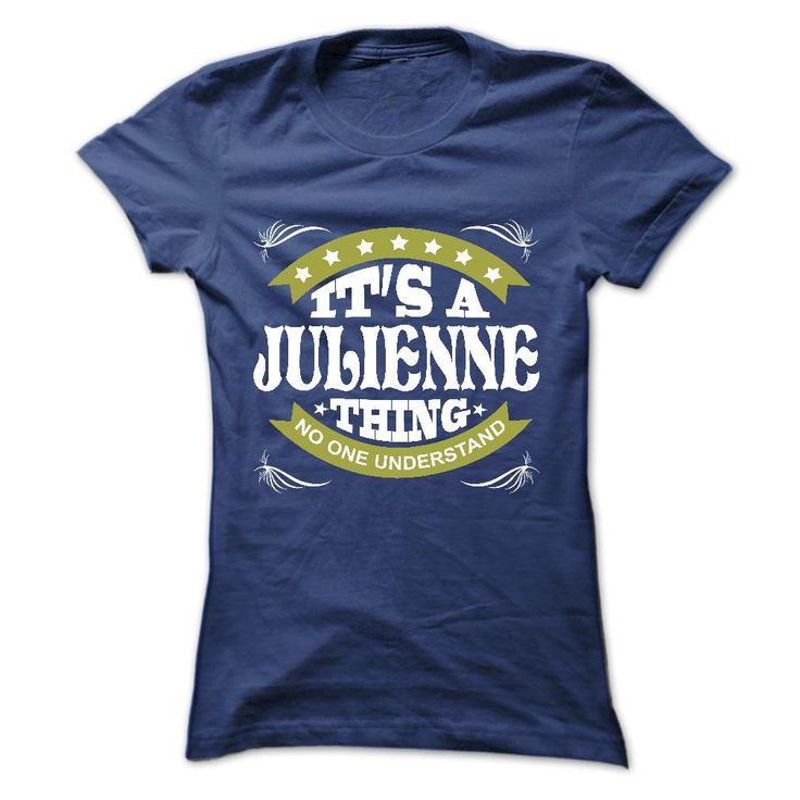 Its a JULIENNE Thing ᐂ No One Understand - T Shirt, ᐅ Hoodie, Hoodies, Year,Name, BirthdayIts a JULIENNE Thing No One Understand - T Shirt, Hoodie, Hoodies, Year,Name, BirthdayJULIENNE - T Shirt, Hoodie, Hoodies, Year,Name, Birthday