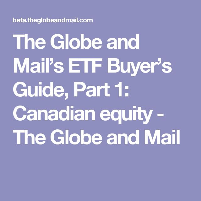 The Globe and Mail's ETF Buyer's Guide, Part 1: Canadian equity - The Globe and Mail