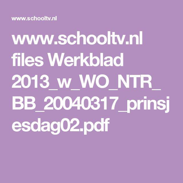 www.schooltv.nl files Werkblad 2013_w_WO_NTR_BB_20040317_prinsjesdag02.pdf