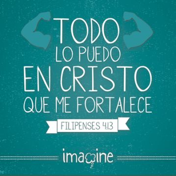 #Filipenses 4:13 Todo lo puedo en #Cristo...