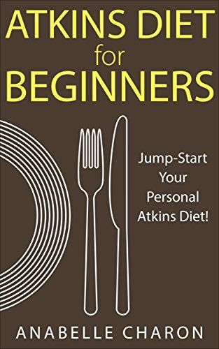 Atkins Diet for Beginners: An All-inclusive Guide To Jump-Start Your Personal Atkins Diet For Lasting Weight Loss and Healthful Living. As well as 38 Quick and Easy Low Carb Atkins Recipes!, http://www.amazon.com/dp/B00TECQXLK/ref=cm_sw_r_pi_awdm_epWLvb0FTE27A
