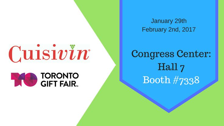 Come visit Cuisivin at the Toronto Gift Fair Show this January 29-February 2nd, 2017 - Hall 7 Booth #7338