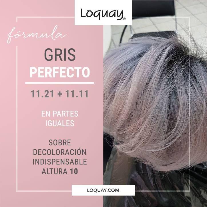 A Quien No Le Gustan Los Tonos Grises Loquay Cabello Hair Gris Gray Matizador De Cabello Formulas Para Color De Cabello Decoloracion De Cabello