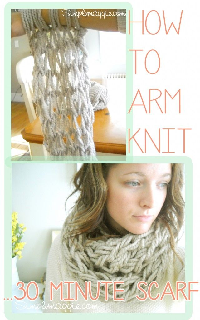 How to Arm Knit an Infinity Scarf in 30 Minutes
