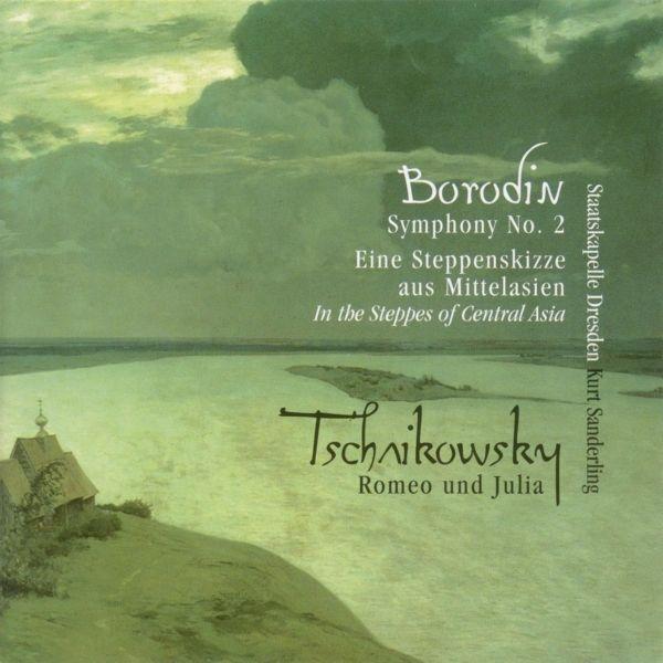BORODIN, A.: Symphony No. 2 / In the Steppes of Central Asia / TCHAIKOVSKY, P.I.: Romeo and Juliet (Dresden Staatskapelle, K. Sanderling)-Staatskapelle Dreden-Berlin Classics