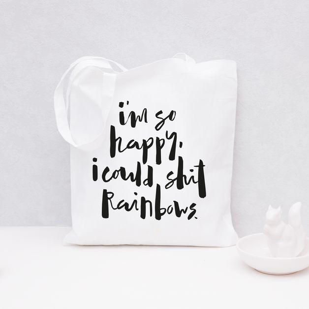 "Jutebeutel in weiß mit lustigem Spruch, Slogan: ""I'm so happy, I could shit rainbows"" / white tote bag with funny slogan: I'm so happy, I could shit rainbows"" by Eulenschnitt via DaWanda.com"