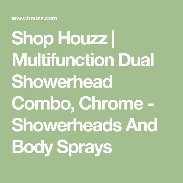 Shop Houzz | Multifunction Dual Showerhead Combo, Chrome - Showerheads And Body Sprays