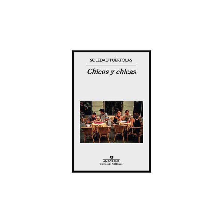 Chicos y chicas/ Boys and Girls (Paperback) (Soledad Puertolas)