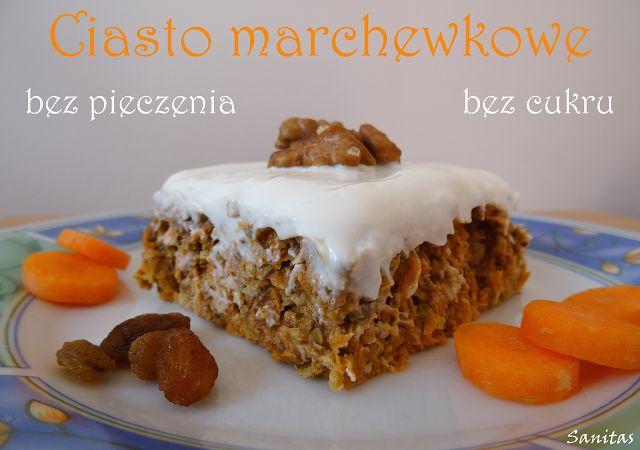 Sanitas: Ciasto marchewkowe bez pieczenia