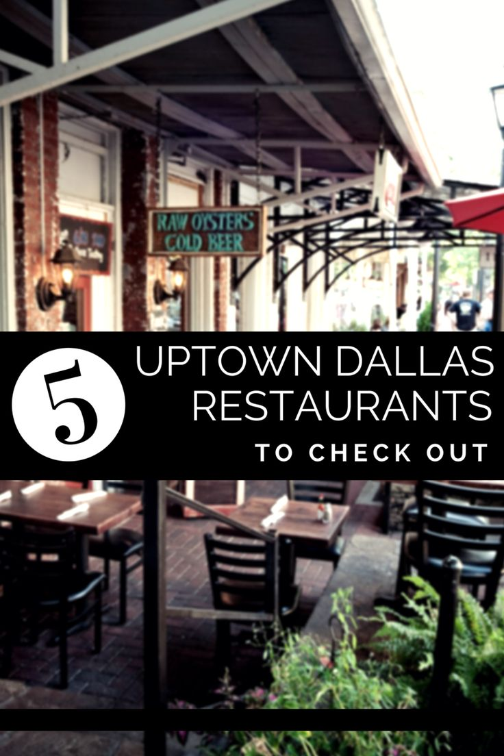 Five Uptown Dallas Restaurants to Check Out