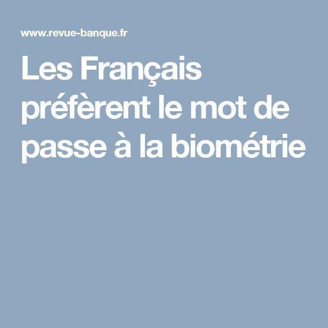 Les Français préfèrent le mot de passe à la biométrie
