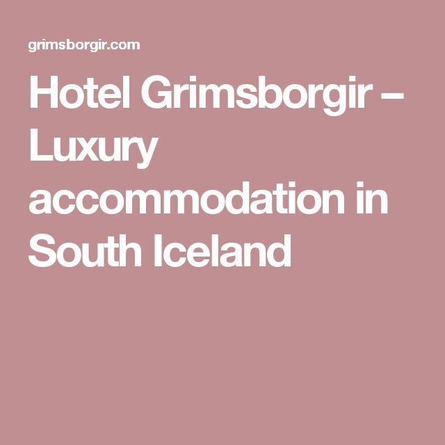 Hotel Grimsborgir – Luxury accommodation in South Iceland