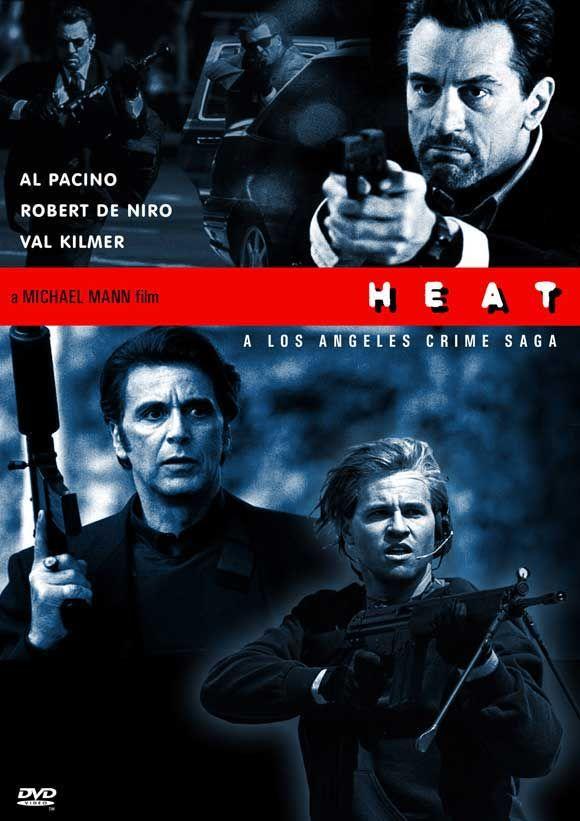 Heat (1995). Great heist film by the incomparable Michael Mann. Great cast: DeNiro, Pacino, Kilmer, Judd.